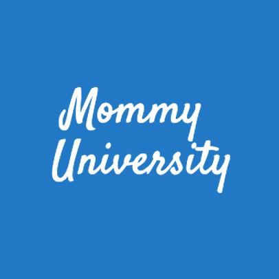 mommy university